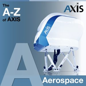 The A to Z of AXIS – A for Aerospace