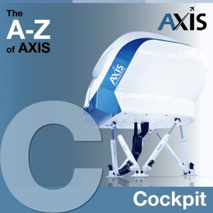 The A to Z of AXIS – C for Cockpit