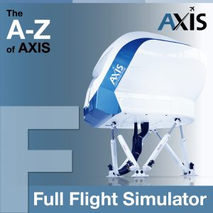 The A to Z of AXIS – F for Full Flight Simulator