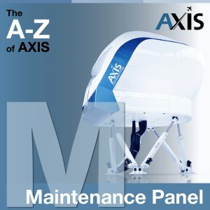 The A to Z of AXIS:  M for Maintenance panel